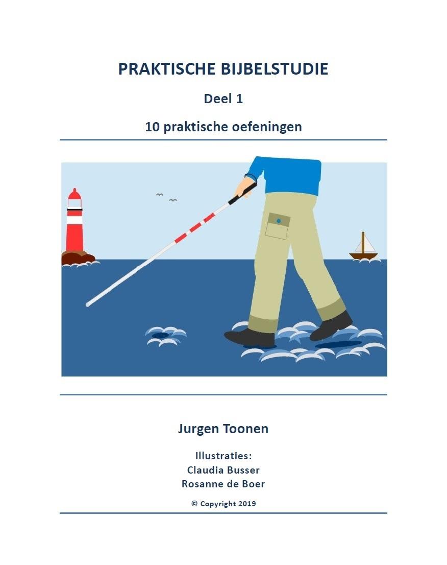 Praktische Bijbelstudie deel 1 door Jurgen Toonen, illustraties: Rosanne de Boer en Claudia Busser.